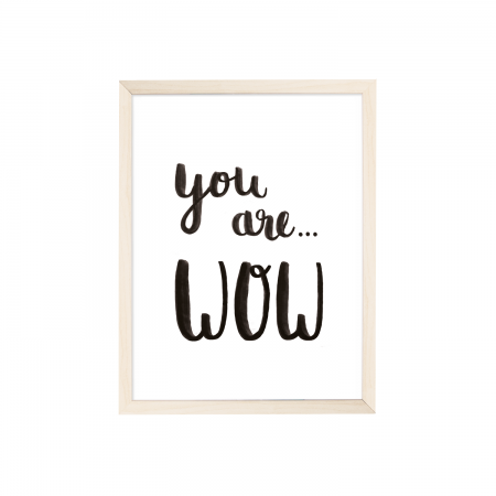 ARTPRINT A4: YOU ARE...WOW